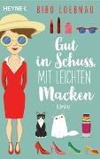 Cover-Bild zu Gut in Schuss, mit leichten Macken von Loebnau, Bibo