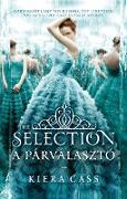Cover-Bild zu A párválasztó (eBook) von Cass, Kiera