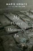 Cover-Bild zu My Heart Hemmed In (eBook) von NDiaye, Marie