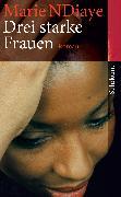 Cover-Bild zu Drei starke Frauen (eBook) von NDiaye, Marie