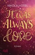 Cover-Bild zu Hotel, Nikola: It was always love