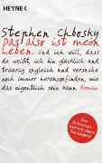 Cover-Bild zu Das also ist mein Leben von Chbosky, Stephen