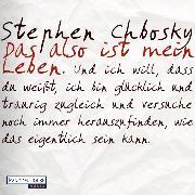 Cover-Bild zu Das also ist mein Leben (Audio Download) von Chbosky, Stephen