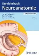 Cover-Bild zu Kurzlehrbuch Neuroanatomie (eBook) von Schmeißer, Michael