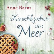 Cover-Bild zu Kirschkuchen am Meer (ungekürzt) (Audio Download) von Barns, Anne
