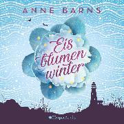 Cover-Bild zu Eisblumenwinter (ungekürzt) (Audio Download) von Barns, Anne