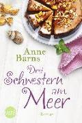 Cover-Bild zu Drei Schwestern am Meer von Barns, Anne