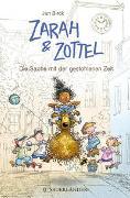 Cover-Bild zu Zarah und Zottel - Die Sache mit der gestohlenen Zeit von Birck, Jan