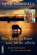 Cover-Bild zu Die Erde gehört uns nicht allein von Goodall, Jane