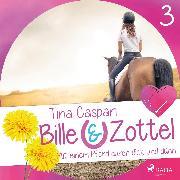 Cover-Bild zu Mit einem Pferd durch dick und dünn - Bille und Zottel 3 (Ungekürzt) (Audio Download) von Caspari, Tina