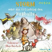 Cover-Bild zu Storm oder die Erfindung des Fußballs (Audio Download) von Birck, Jan