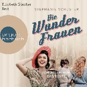 Cover-Bild zu Wunderfrauen-Trilogie, Von allem nur das Beste (Gekürzte Lesung) (Audio Download) von Schuster, Stephanie