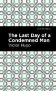 Cover-Bild zu The Last Day of a Condemned Man (eBook) von Hugo, Victor