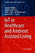 Cover-Bild zu IoT in Healthcare and Ambient Assisted Living (eBook) von Marques, Gonçalo (Hrsg.)