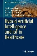 Cover-Bild zu Hybrid Artificial Intelligence and IoT in Healthcare (eBook) von Mallick, Pradeep Kumar (Hrsg.)