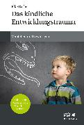 Cover-Bild zu Das kindliche Entwicklungstrauma (eBook) von Garbe, Elke