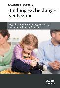 Cover-Bild zu Bindung - Scheidung - Neubeginn (eBook) von Brisch, Karl Heinz (Hrsg.)