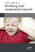Cover-Bild zu Bindung und emotionale Gewalt (eBook) von Brisch, Karl Heinz (Hrsg.)