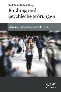 Cover-Bild zu Bindung und psychische Störungen (eBook) von Brisch, Karl Heinz