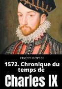 Cover-Bild zu Mérimée, Prosper: 1572. Chronique du temps de Charles IX