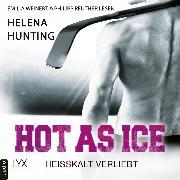 Cover-Bild zu Hot as Ice - Heißkalt verliebt - Pucked, (Ungekürzt) (Audio Download) von Hunting, Helena