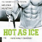 Cover-Bild zu Hot as Ice - Heißkalt geküsst - Pucked, (Ungekürzt) (Audio Download) von Hunting, Helena