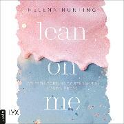 Cover-Bild zu Lean on Me - Second Chances-Reihe, Teil 1 (Ungekürzt) (Audio Download) von Hunting, Helena
