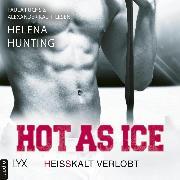 Cover-Bild zu Hot as Ice - Heißkalt verlobt - Pucked, Teil 4 (Ungekürzt) (Audio Download) von Hunting, Helena
