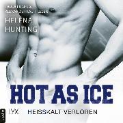 Cover-Bild zu Hot as Ice - Heißkalt verloren - Pucked, Teil 5 (Ungekürzt) (Audio Download) von Hunting, Helena
