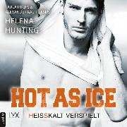 Cover-Bild zu Hot as Ice - Heißkalt verspielt - Pucked, Teil 6 (Ungekürzt) (Audio Download) von Hunting, Helena