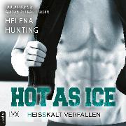 Cover-Bild zu Hot as Ice - Heißkalt verfallen - Pucked, Teil 7 (Ungekürzt) (Audio Download) von Hunting, Helena