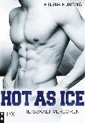 Cover-Bild zu Hot as Ice - Heißkalt verloren (eBook) von Hunting, Helena