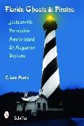 Cover-Bild zu Florida Ghts and Pirates: Jacksonville, Fernandina, Amelia Island, St. Augustine, Daytona von Martin, C. Lee
