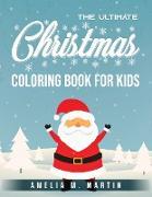 Cover-Bild zu The Ultimate Christmas Coloring Book for Kids von Amelia M. Martin