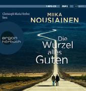 Cover-Bild zu Die Wurzel alles Guten von Nousiainen, Miika