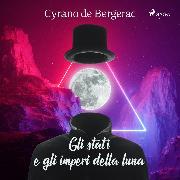 Cover-Bild zu Gli stati e gli imperi della luna (Audio Download) von Bergerac, Cyrano de