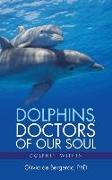 Cover-Bild zu Dolphins, Doctors of Our Soul von de Bergerac, Olivia