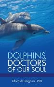 Cover-Bild zu Dolphins, Doctors of Our Soul (eBook) von de Bergerac PhD, Olivia