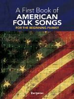 Cover-Bild zu A First Book of American Folk Songs (eBook) von Bergerac (Hrsg.)