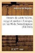 Cover-Bild zu Histoire de Sainte Valérie, Vierge Et Martyre À Limoges, En l'An 46 de Notre-Seigneur (Éd.1863) von Ambroise de Bergerac