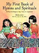 Cover-Bild zu My First Book of Hymns and Spirituals: 26 Favorite Songs in Easy Piano Arrangements von Bergerac (Hrsg.)