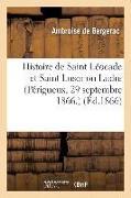 Cover-Bild zu Histoire de Saint Léocade Et Saint Lusor Ou Ludre (Périgueux, 29 Septembre 1866.) von de Bergerac, Ambroise