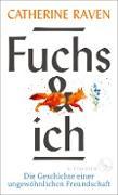 Cover-Bild zu Fuchs und ich (eBook) von Raven, Catherine