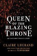 Cover-Bild zu Queen of the Blazing Throne (eBook) von Legrand, Claire