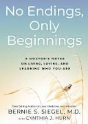 Cover-Bild zu No Endings, Only Beginnings (eBook) von Siegel, Bernie S.