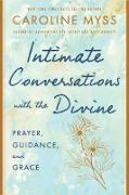 Cover-Bild zu Intimate Conversations with the Divine (eBook) von Myss, Caroline