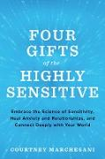 Cover-Bild zu Four Gifts of the Highly Sensitive (eBook) von Marchesani, Courtney