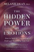Cover-Bild zu The Hidden Power of Emotions (eBook) von Dean, Melanie
