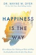 Cover-Bild zu Happiness Is the Way (eBook) von Dyer, Wayne W.