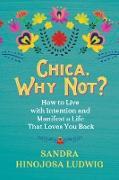 Cover-Bild zu Chica, Why Not? (eBook) von Hinojosa Ludwig, Sandra